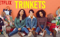"Netflix Original ""Trinkets"" released on Tuesday, Aug. 25."
